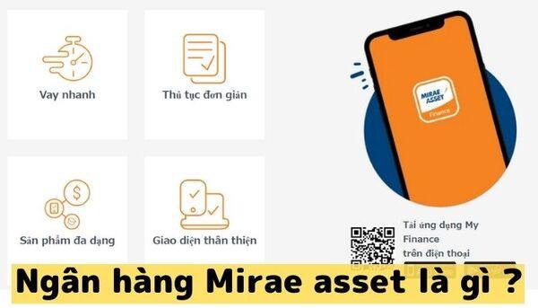Mirae Asset là gì? Dịch vụ tại Mirae Asset có tốt không?